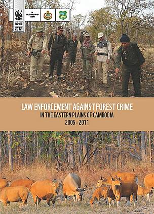 Law enforcement against forest crime in the Eastern Plains Landscape of Cambodia 2006-2011